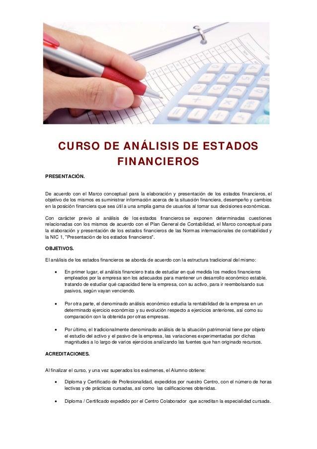 CURSO DE ANÁLISIS DE ESTADOS FINANCIEROS PRESENTACIÓN. De acuerdo con el Marco conceptual para la elaboración y presentaci...