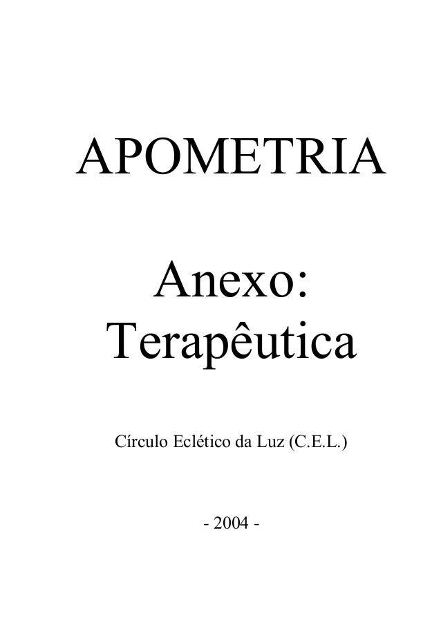 APOMETRIA Anexo: Terapêutica Círculo Eclético da Luz (C.E.L.) - 2004 -