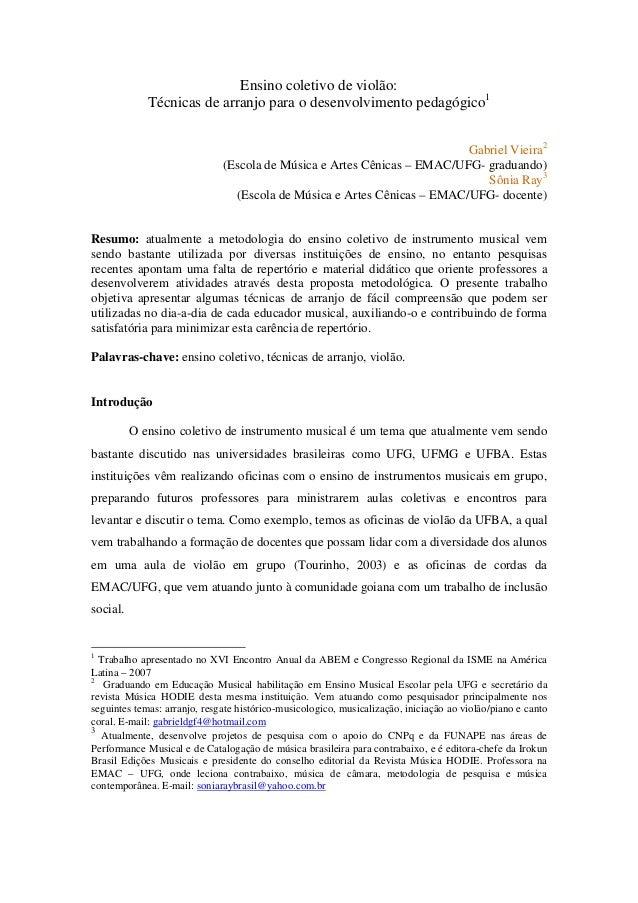 Ensino coletivo de violão: Técnicas de arranjo para o desenvolvimento pedagógico1 Gabriel Vieira2 (Escola de Música e Arte...