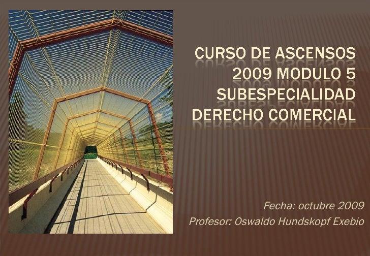 <ul><li>Fecha: octubre 2009 </li></ul><ul><li>Profesor: Oswaldo Hundskopf Exebio </li></ul>