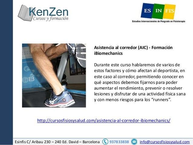 Esinfis C/ Aribau 230 – 240 Ed. David – Barcelona 937833838 info@cursosfisiosysalud.com Asistencia al corredor (AIC) - For...