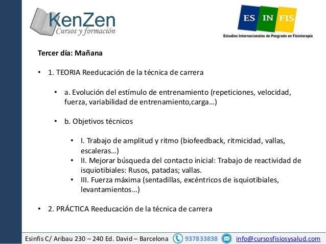 Esinfis C/ Aribau 230 – 240 Ed. David – Barcelona 937833838 info@cursosfisiosysalud.com Tercer día: Mañana • 1. TEORIA Ree...