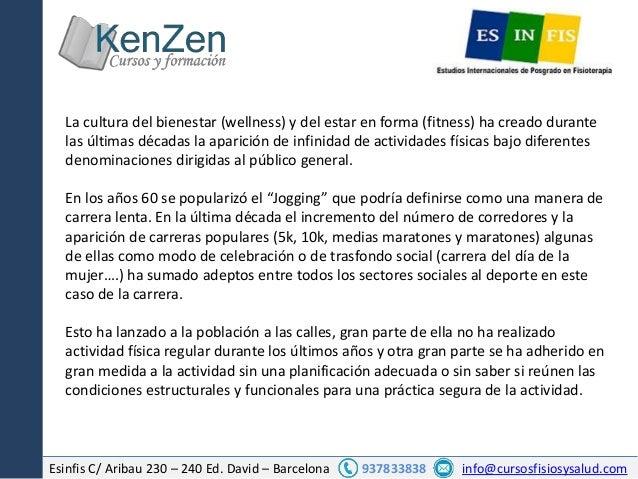 Esinfis C/ Aribau 230 – 240 Ed. David – Barcelona 937833838 info@cursosfisiosysalud.com La cultura del bienestar (wellness...