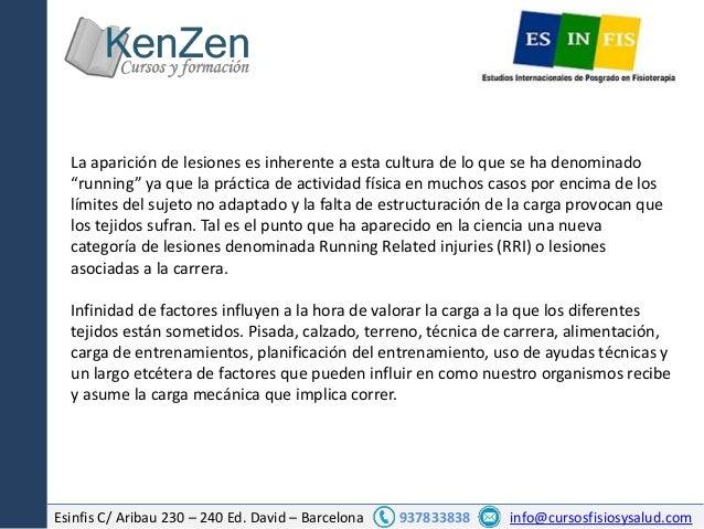 Esinfis C/ Aribau 230 – 240 Ed. David – Barcelona 937833838 info@cursosfisiosysalud.com La aparición de lesiones es inhere...