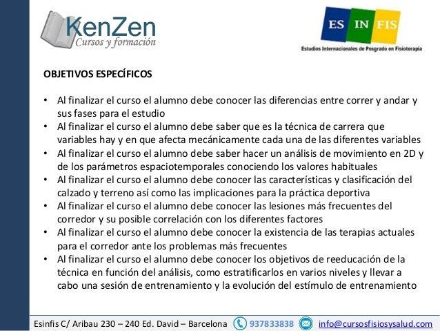 Esinfis C/ Aribau 230 – 240 Ed. David – Barcelona 937833838 info@cursosfisiosysalud.com OBJETIVOS ESPECÍFICOS • Al finaliz...