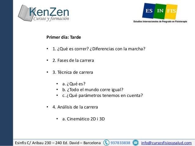 Esinfis C/ Aribau 230 – 240 Ed. David – Barcelona 937833838 info@cursosfisiosysalud.com Primer día: Tarde • 1. ¿Qué es cor...
