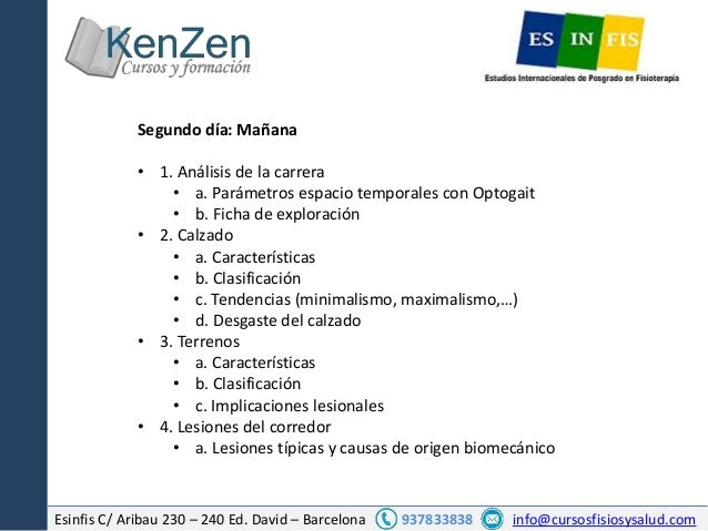 Esinfis C/ Aribau 230 – 240 Ed. David – Barcelona 937833838 info@cursosfisiosysalud.com Segundo día: Mañana • 1. Análisis ...