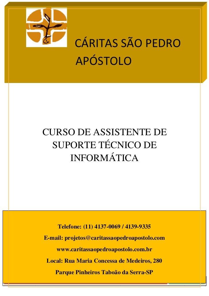 Curso de Assistente de Suporte Técnico de Informática                 2012                               CÁRITAS SÃO PEDRO...