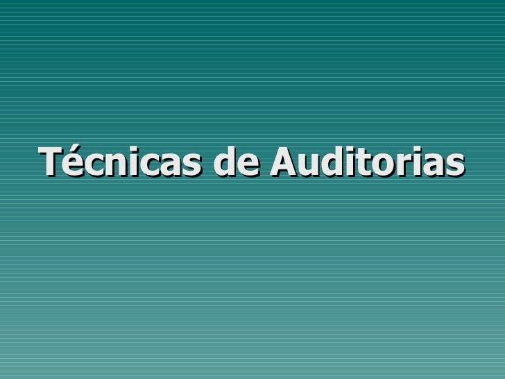 <ul><li>Técnicas de Auditorias </li></ul>