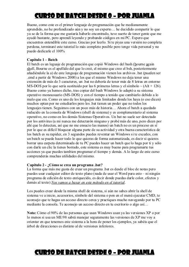 CURSO DE BATCH DESDE 0 – POR JUANLA Bueno, como este es el primer lenguaje de programación que he medianamente aprendido, ...