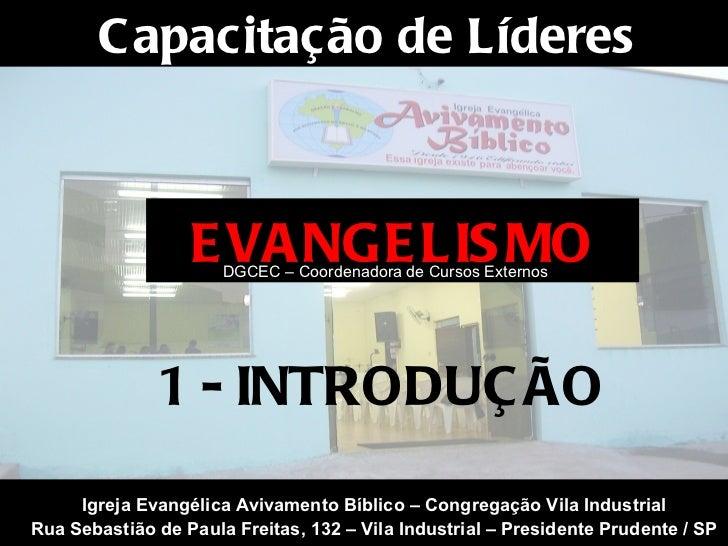 EVANGELISMO Igreja Evangélica Avivamento Bíblico – Congregação Vila Industrial Rua Sebastião de Paula Freitas, 132 – Vila ...