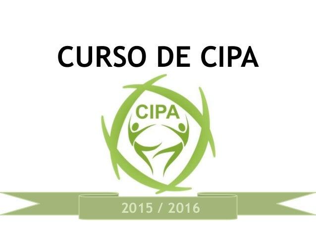 CURSO DE CIPA 2015 / 2016