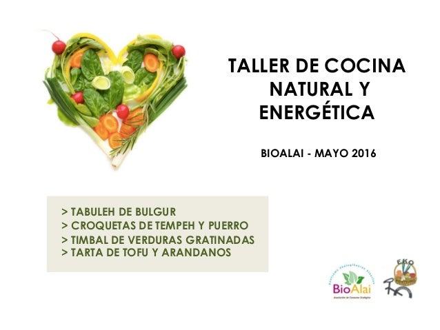 TALLER DE COCINA NATURAL Y ENERGÉTICA BIOALAI - MAYO 2016 > TABULEH DE BULGUR > CROQUETAS DE TEMPEH Y PUERRO > TIMBAL DE V...