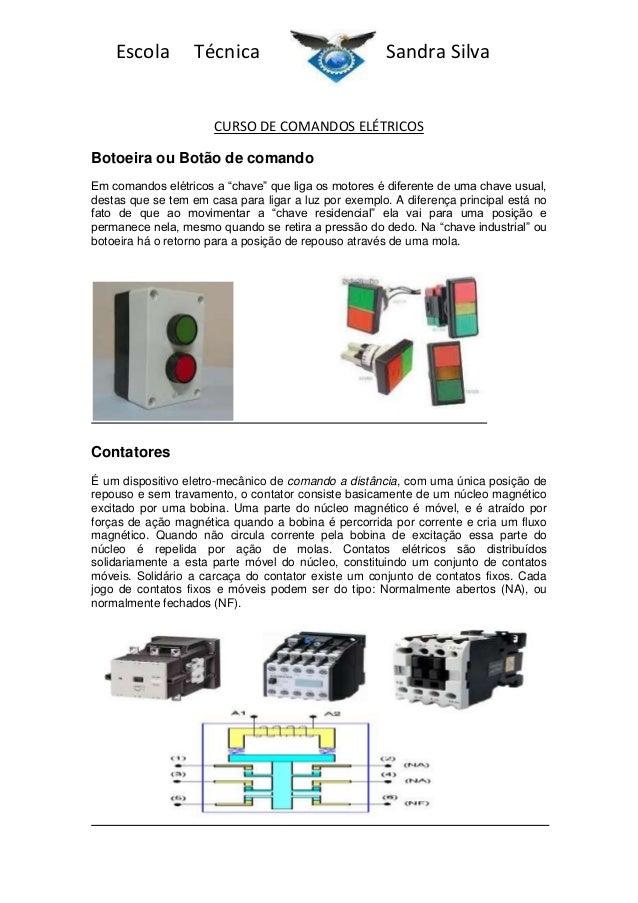 """Escola  Técnica  Sandra Silva  CURSO DE COMANDOS ELÉTRICOS Botoeira ou Botão de comando Em comandos elétricos a """"chave"""" qu..."""