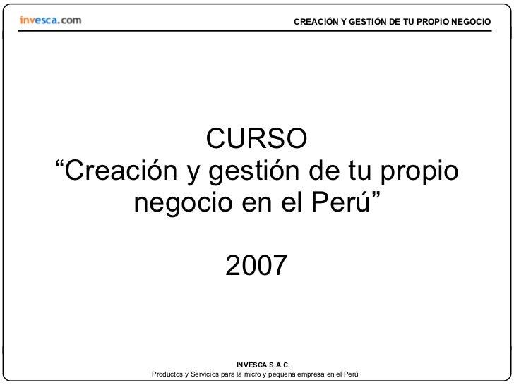"""CURSO """"Creación y gestión de tu propio negocio en el Perú"""" 2007"""