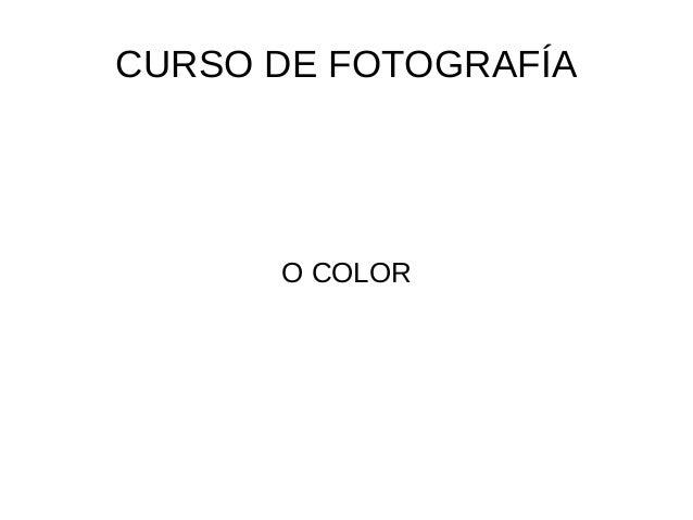CURSO DE FOTOGRAFÍA  O COLOR