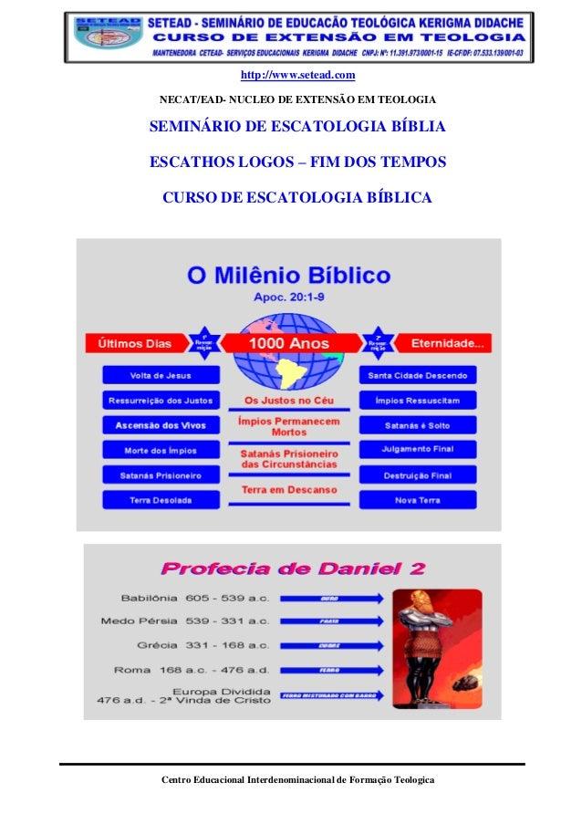 http://www.setead.com NECAT/EAD- NUCLEO DE EXTENSÃO EM TEOLOGIA  SEMINÁRIO DE ESCATOLOGIA BÍBLIA ESCATHOS LOGOS – FIM DOS ...