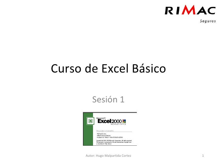 Curso de Excel Básico Sesión 1 Autor: Hugo Malpartida Cortez