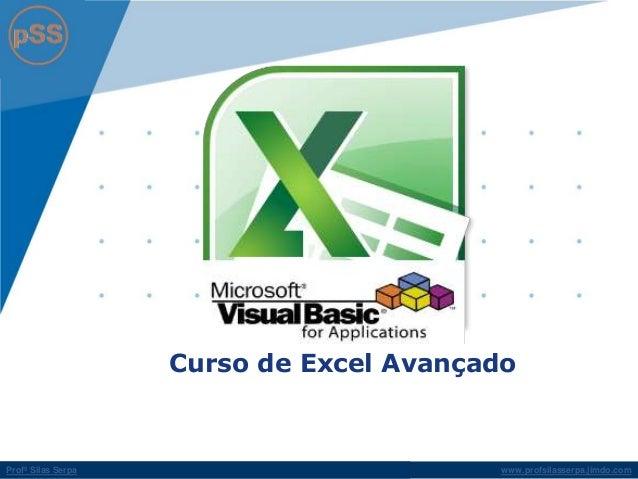 Curso de Excel Avançado  Profº Silas Serpa www.profsilasserpa.jimdo.com