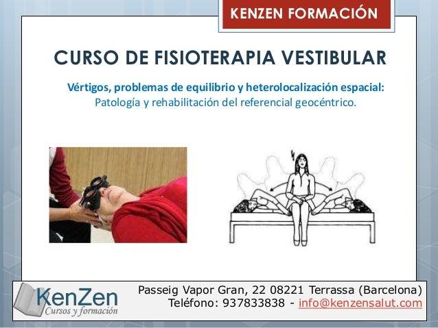 KENZEN FORMACIÓN Passeig Vapor Gran, 22 08221 Terrassa (Barcelona) Teléfono: 937833838 - info@kenzensalut.com CURSO DE FIS...