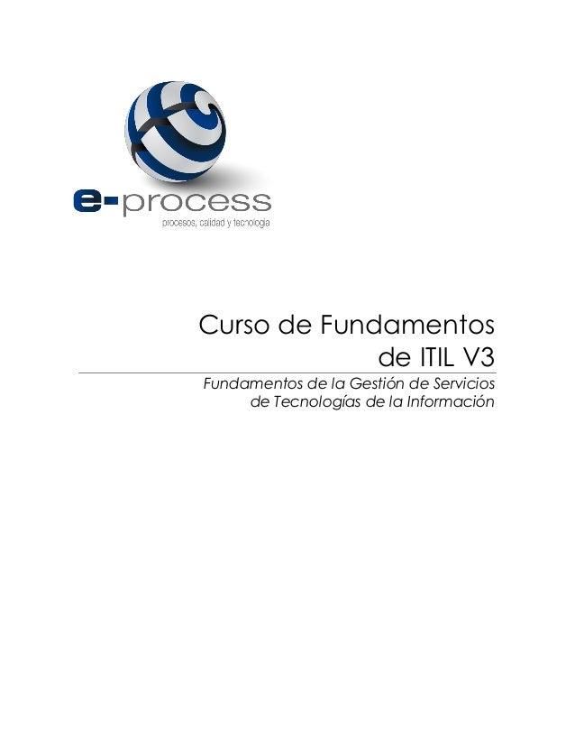 Curso de Fundamentos de ITIL V3 Fundamentos de la Gestión de Servicios de Tecnologías de la Información