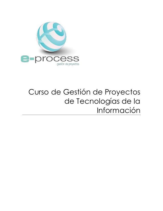 Curso de Gestión de Proyectos de Tecnologías de la Información