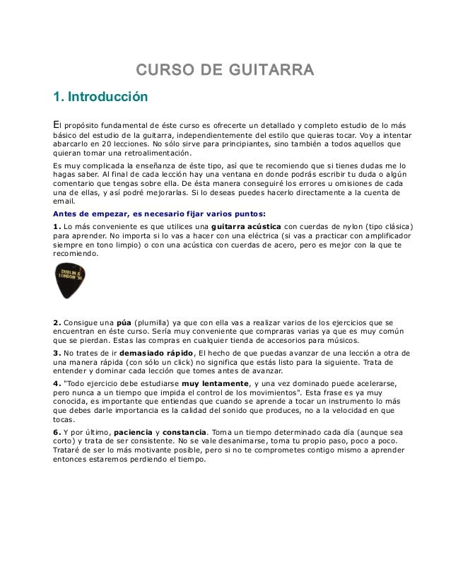 CURSO DE GUITARRA 1. Introducción El propósito fundamental de éste curso es ofrecerte un detallado y completo estudio de l...