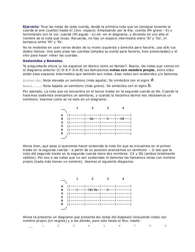 Ejercicio: Toca las notas de cada cuerda, desde la primera nota que se consigue tocando la cuerda al aire (suelta) hasta e...