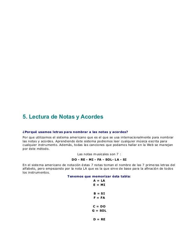 5. Lectura de Notas y Acordes ¿Porqué usamos letras para nombrar a las notas y acordes? Por que utilizamos el sistema amer...