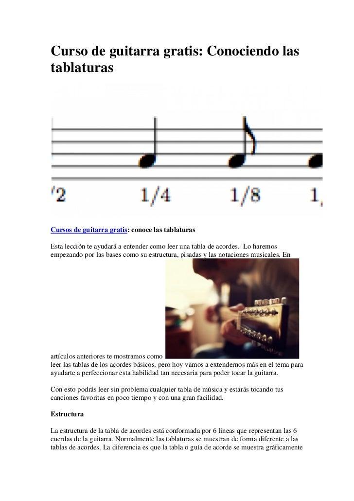 Curso de guitarra gratis: Conociendo lastablaturasCursos de guitarra gratis: conoce las tablaturasEsta lección te ayudará ...