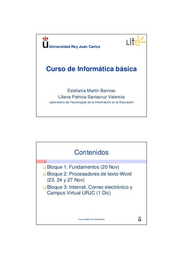 Universidad Rey Juan Carlos    Curso de Informática básica                 Estefanía Martín Barroso           Liliana Patr...