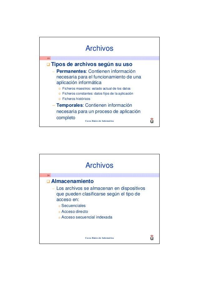 Archivos19     Tipos de archivos según su uso     –   Permanentes: Contienen información         necesaria para el funcion...