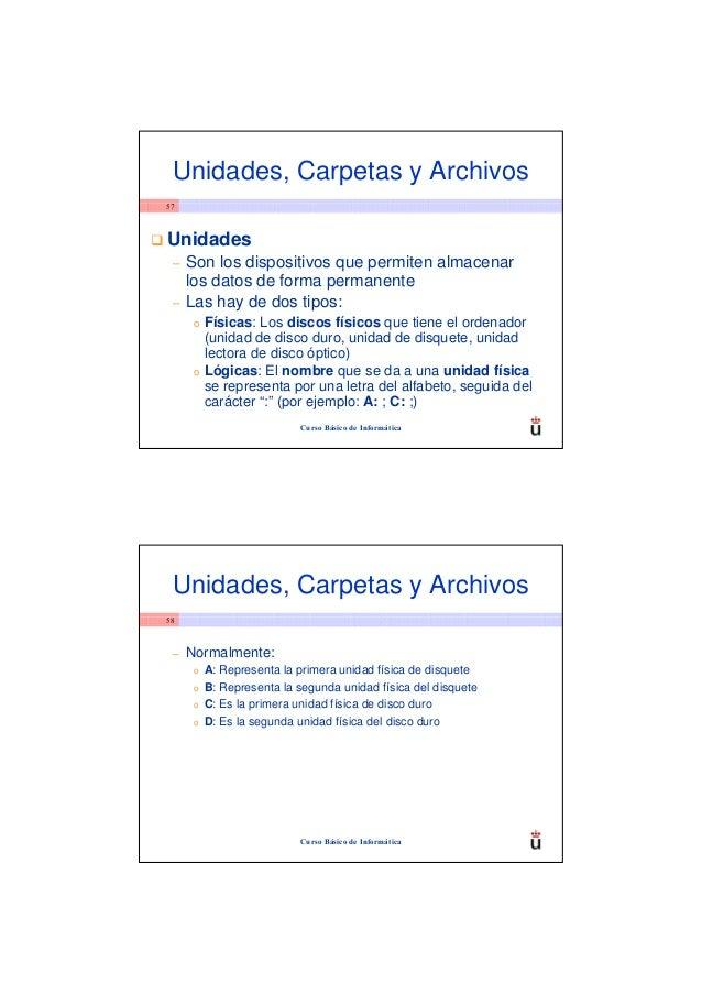 Unidades, Carpetas y Archivos57Unidades –   Son los dispositivos que permiten almacenar     los datos de forma permanente ...