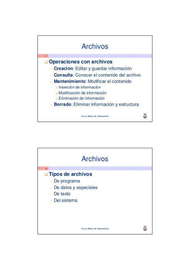 Archivos17     Operaciones con archivos     –   Creación: Editar y guardar información     –   Consulta: Conocer el conten...