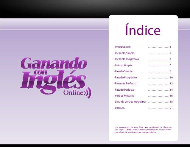 Índice Introducción . . . . . . . . . . . . . . . . . . 1 Presente Simple . . . . . . . . . . . . . . . . . . 2 Presente P...
