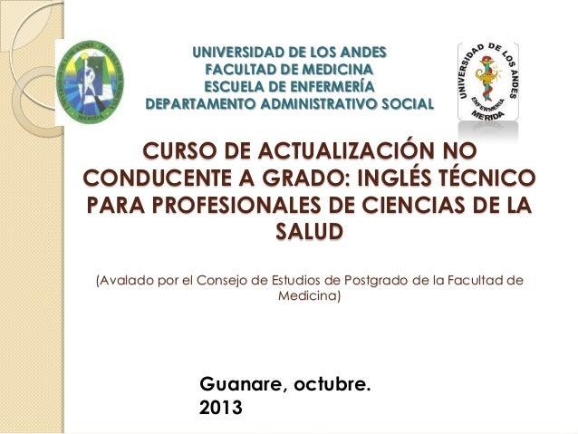 UNIVERSIDAD DE LOS ANDES FACULTAD DE MEDICINA ESCUELA DE ENFERMERÍA DEPARTAMENTO ADMINISTRATIVO SOCIAL  CURSO DE ACTUALIZA...