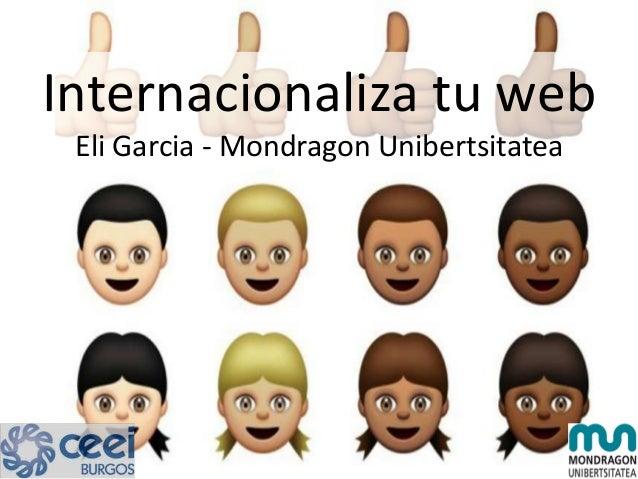 Internacionaliza tu web Eli Garcia - Mondragon Unibertsitatea