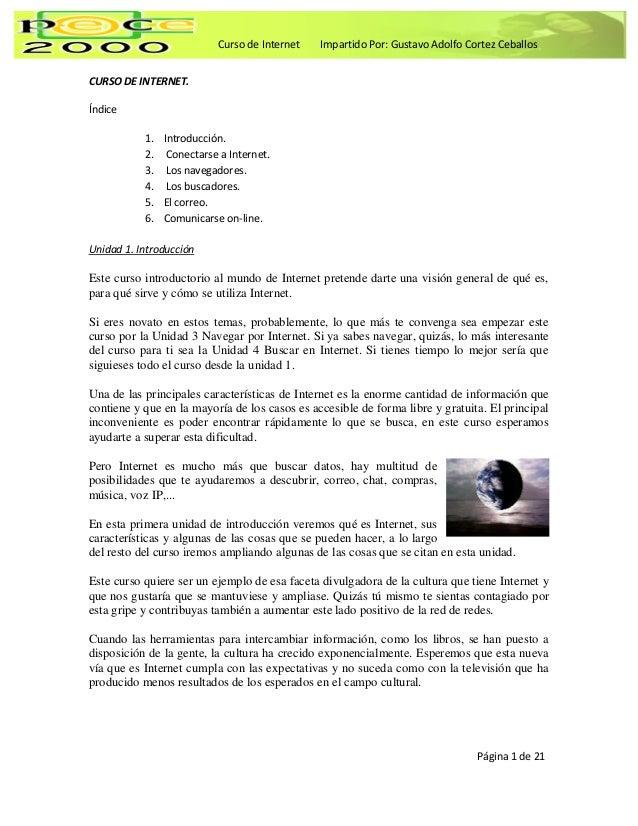 Curso de Internet    Impartido Por: Gustavo Adolfo Cortez CeballosCURSO DE INTERNET.Índice           1. Introducción.     ...