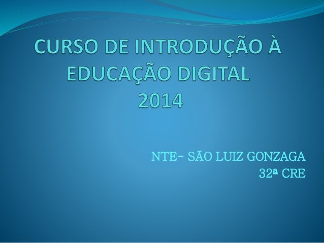 NTE- SÃO LUIZ GONZAGA 32ª CRE