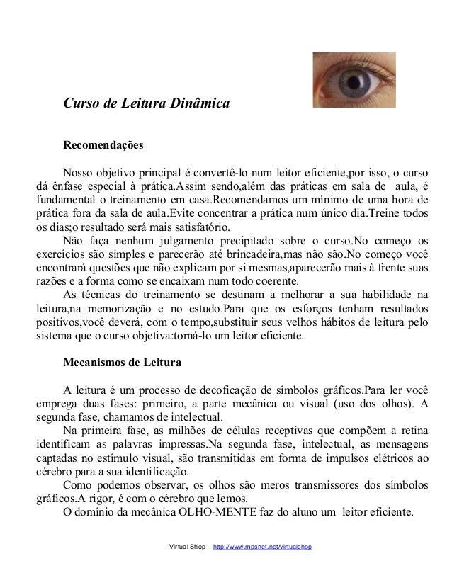 Curso de Leitura Dinâmica Recomendações Nosso objetivo principal é convertê-lo num leitor eficiente,por isso, o curso dá ê...