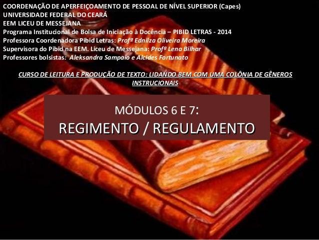 COORDENAÇÃO DE APERFEIÇOAMENTO DE PESSOAL DE NÍVEL SUPERIOR (Capes)  UNIVERSIDADE FEDERAL DO CEARÁ  EEM LICEU DE MESSEJANA...