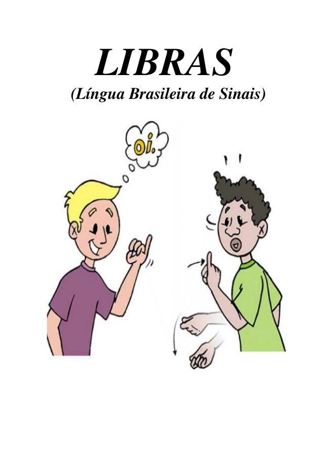 LIBRAS  (Língua Brasileira de Sinais)
