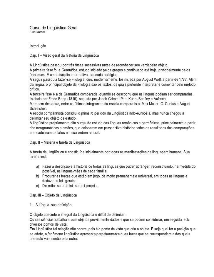 Curso de Lingüística GeralF. de SaussureIntroduçãoCap. I – Visão geral da história da LingüísticaA Lingüística passou por ...