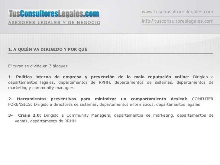 www.tusconsultoreslegales.com<br />info@tusconsultoreslegales.com<br />1. A QUIÉN VA DIRIGIDO Y POR QUÉ<br />El curso se d...