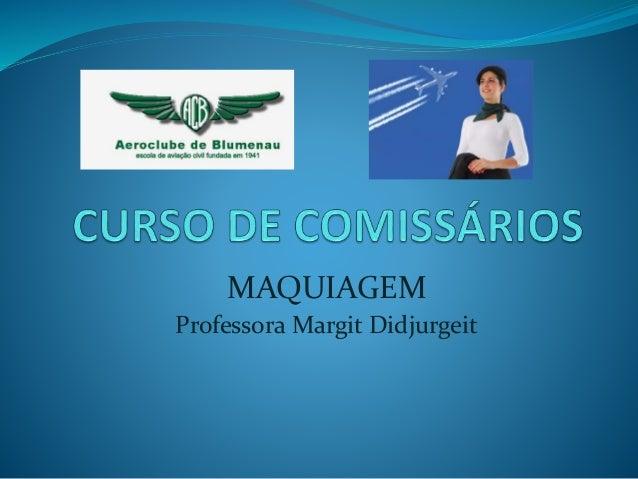 MAQUIAGEM Professora Margit Didjurgeit