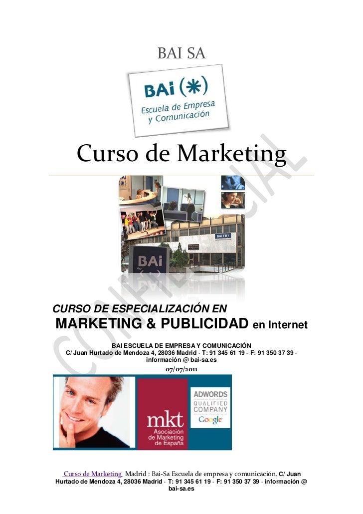 BAI SA       Curso de MarketingCURSO DE ESPECIALIZACIÓN ENMARKETING & PUBLICIDAD en Internet                  BAI ESCUELA ...