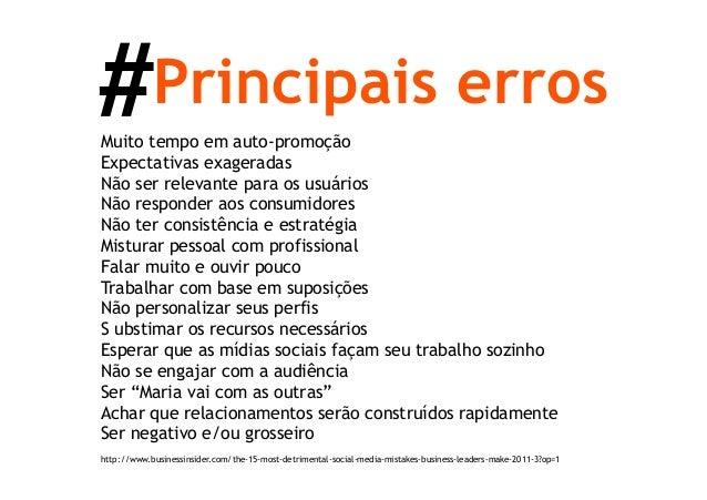 #Principais errosMuito tempo em auto-promoçãoExpectativas exageradasNão ser relevante para os usuáriosNão responder aos co...