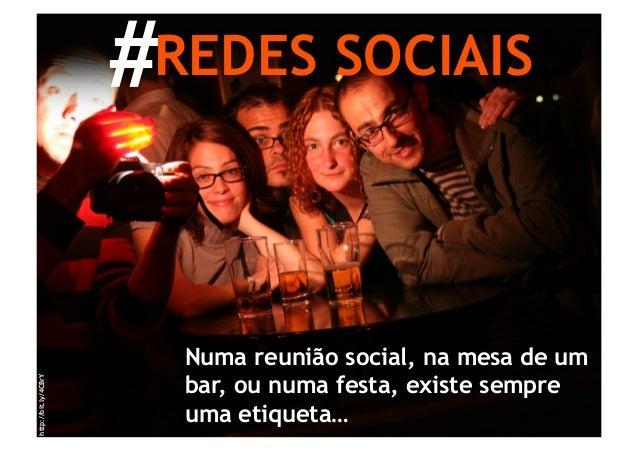 #REDES SOCIAIS                        Numa reunião social, na mesa de um                        bar, ou numa festa, existe...
