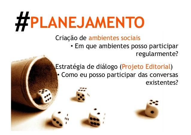 #                                                http://bit.ly/cLxca    PLANEJAMENTOBlogs são conversaçõesBlogs são comuni...