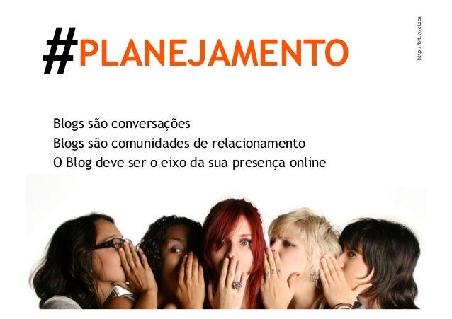 #      PLANEJAMENTOBlogs possuem recursos para conversação ecompartilhamentoComentar   Favoritar   Enviar para um amigo   ...